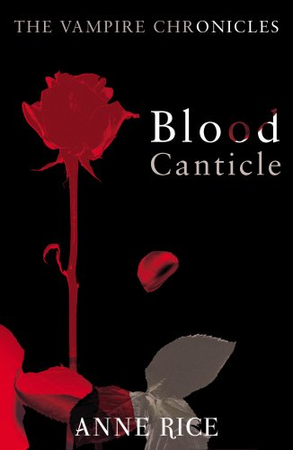 Blood Canticle (Vampire Chronicles 10)