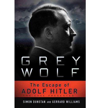 Grey Wolf: The Escape Of Adolf Hitler
