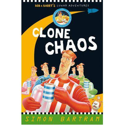 Clone Chaos (Bob And Barry's Lunar Adventures)