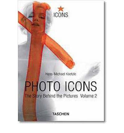 Photo Icons Ii (1928-1991) (Icon (Taschen))